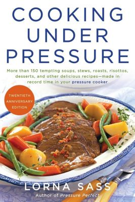 William Morrow Cookbooks: Cooking Under Pressure (), Lorna J. Sass