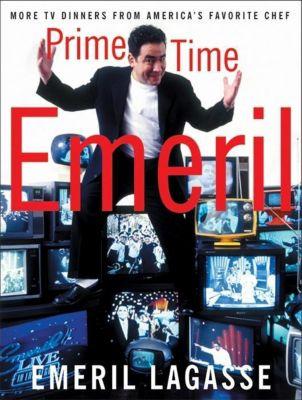 William Morrow Cookbooks: Prime Time Emeril, Emeril Lagasse