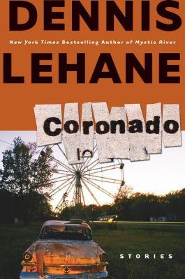 William Morrow: Coronado, Dennis Lehane