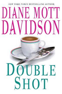 William Morrow: Double Shot, Diane Mott Davidson