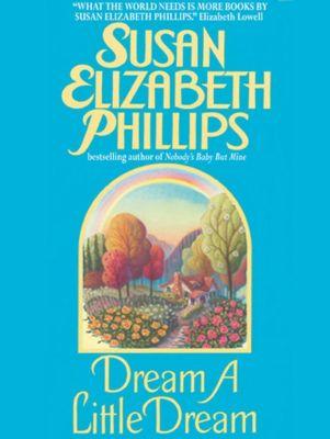 William Morrow: Dream a Little Dream, Susan Elizabeth Phillips