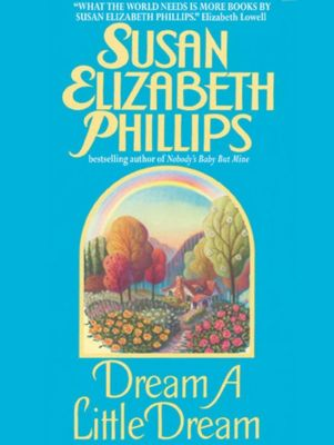 William Morrow: Dream a Little Dream, Susan Elizabeth Phillips