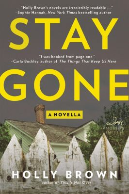 William Morrow Impulse: Stay Gone, Holly Brown