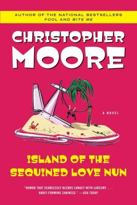 William Morrow: Island of the Sequined Love Nun, Christopher Moore