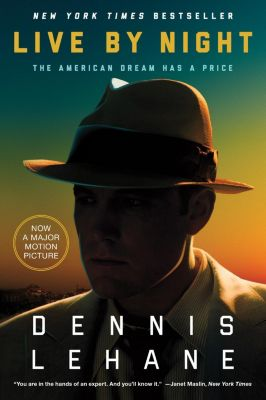 William Morrow: Live by Night, Dennis Lehane