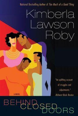 William Morrow Paperbacks: Behind Closed Doors, Kimberla Lawson Roby
