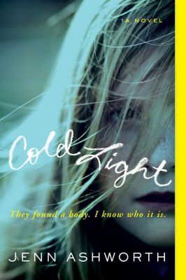 William Morrow Paperbacks: Cold Light, Jenn Ashworth