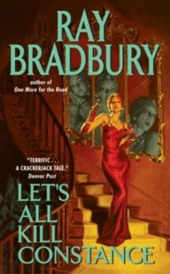 William Morrow Paperbacks: Let's All Kill Constance, Ray Bradbury