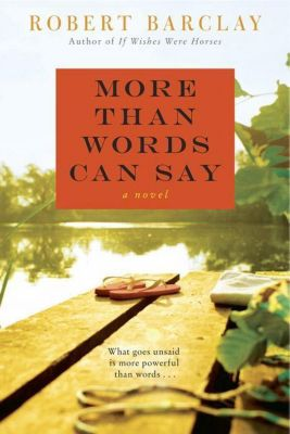 William Morrow Paperbacks: More Than Words Can Say, Robert Barclay