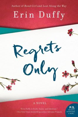 William Morrow Paperbacks: Regrets Only, Erin Duffy