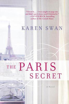 William Morrow Paperbacks: The Paris Secret, Karen Swan