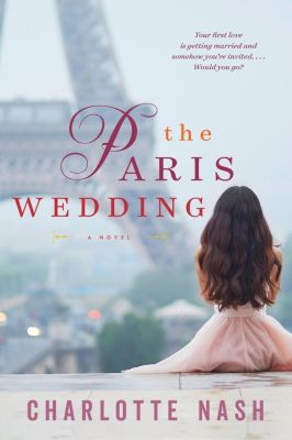 William Morrow Paperbacks: The Paris Wedding, Charlotte Nash