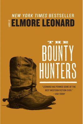 William Morrow: The Bounty Hunters, Elmore Leonard