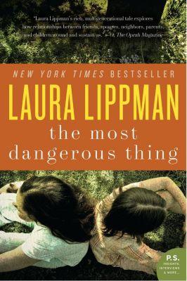 William Morrow: The Most Dangerous Thing, Laura Lippman