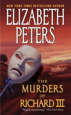 William Morrow: The Murders of Richard III, Elizabeth Peters