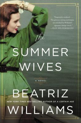 William Morrow: The Summer Wives, Beatriz Williams