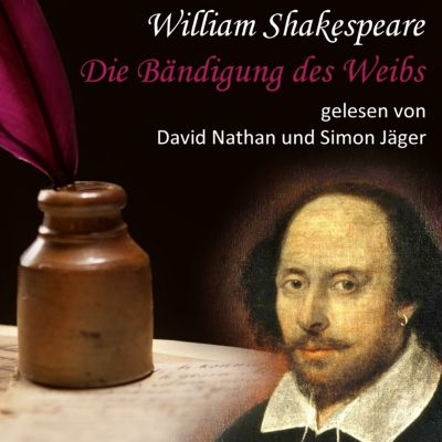 William Shakespeare: Die Bändigung des Weibs, William Shakespeare