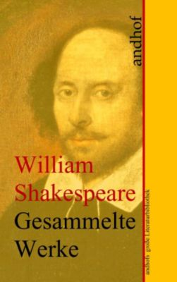 William Shakespeare: Gesammelte Werke (Sämtliche Werke), William Shakespeare