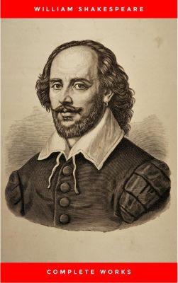 William Shakespeare: The Complete Works, William Shakespeare