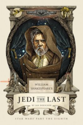 William Shakespeare's Jedi the Last, Ian Doescher