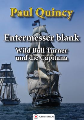 William Turner - Seeabenteuer: Entermesser blank, Paul Quincy