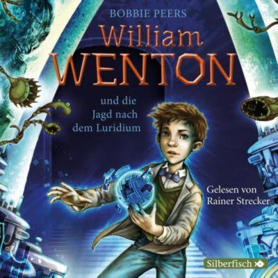 William Wenton und die Jagd nach dem Luridium, 3 Audio-CDs, Bobbie Peers