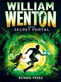 William Wenton: William Wenton and the Secret Portal, Bobbie Peers