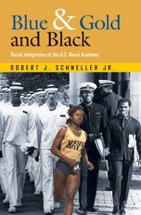 Williams-Ford Texas A&M University Military History Series: Blue & Gold and Black, Robert J. Schneller