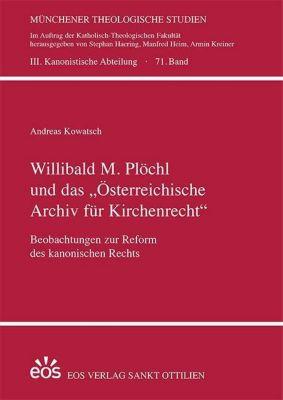 Willibald M. Plöchl und das Österreichische Archiv für Kirchenrecht, Andreas Kowatsch