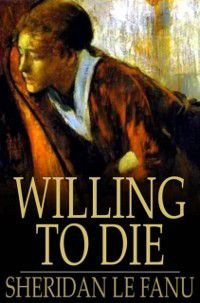 Willing to Die, Sheridan Le Fanu