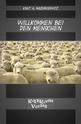 Willkommen bei den Menschen - Knut Mazurkiewicz pdf epub