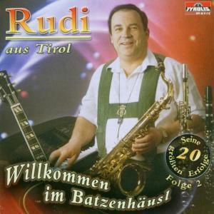 Willkommen im Batzenhäusl, Rudi Aus Tirol-Oberland Duo