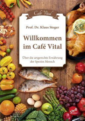 Willkommen im Cafe Vital - Klaus Steger pdf epub