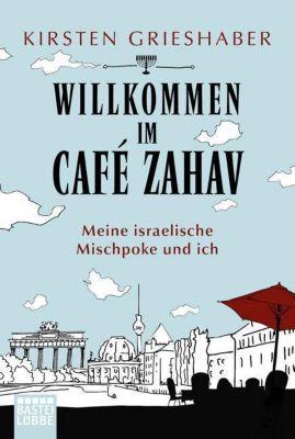Willkommen im Café Zahav - Kirsten Grieshaber |