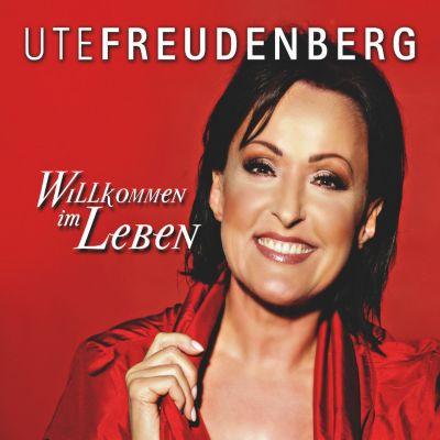 Willkommen im Leben, Ute Freudenberg