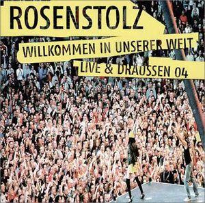 Willkommen In Unserer Welt (Jewel Box), Rosenstolz