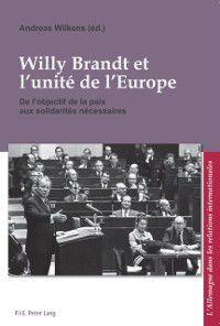 Willy Brandt et l'unite de l'Europe