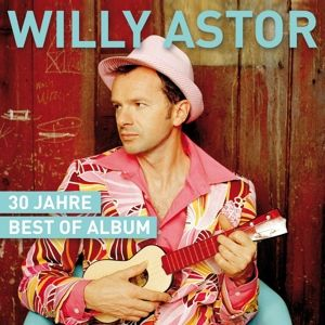 Willy will es wissen (30 Jahre Best Of), Willy Astor