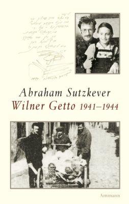 Wilner Getto 1941-1944 - Abraham Sutzkever |