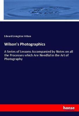 Wilson's Photographics, Edward Livingston Wilson