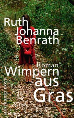 Wimpern aus Gras, Ruth J. Benrath