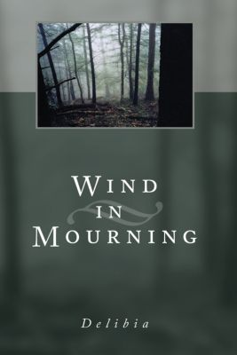 Wind in Mourning, Delibia