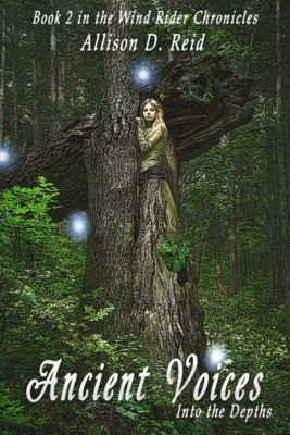 Wind Rider Chronicles: Ancient Voices: Into the Depths, Allison D. Reid
