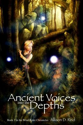 Wind Rider Chronicles: Ancient Voices: Into the Depths, Allison D. Reid