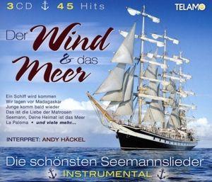 Wind und das Meer - Die schönsten Seemannslieder Instrumental, Andy Häckel