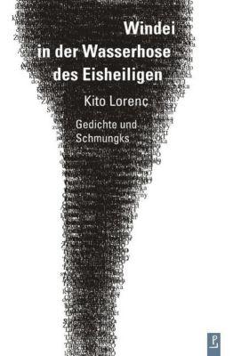 Windei in der Wasserhose des Eisheiligen - Kito Lorenc |