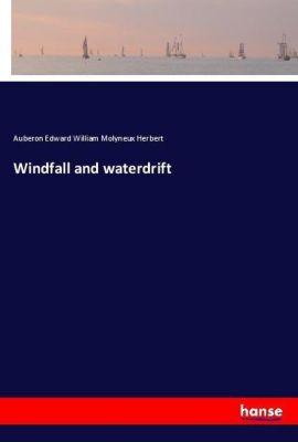 Windfall and waterdrift, Auberon Edward William Molyneux Herbert