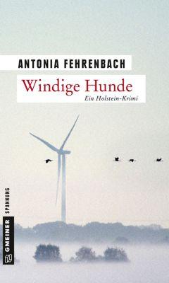 Windige Hunde, Antonia Fehrenbach