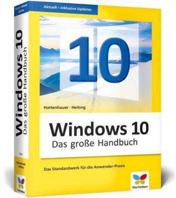 Windows 10 - Das grosse Handbuch, Rainer Hattenhauer, Mareile Heiting