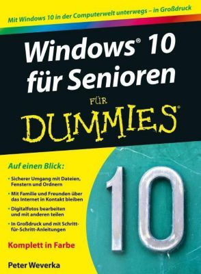 Windows 10 für Senioren für Dummies, Peter Weverka